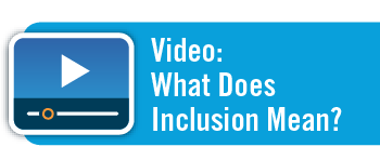 Moving Forward Together: What Does Inclusion Mean?
